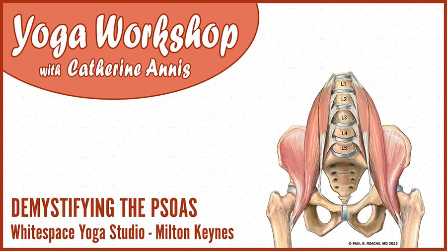 Scaravelli, Psoas yoga, Workshop, Milton Keynes, Catherine Annis, White Space, April, 2018