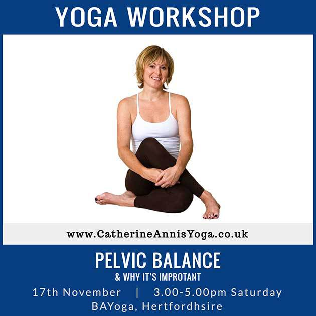BAYoga, Hertfordshire, Workshop, Pelvic, Balance, Scaravelli, Catherine Annis, November, 2018, Berkhamstead