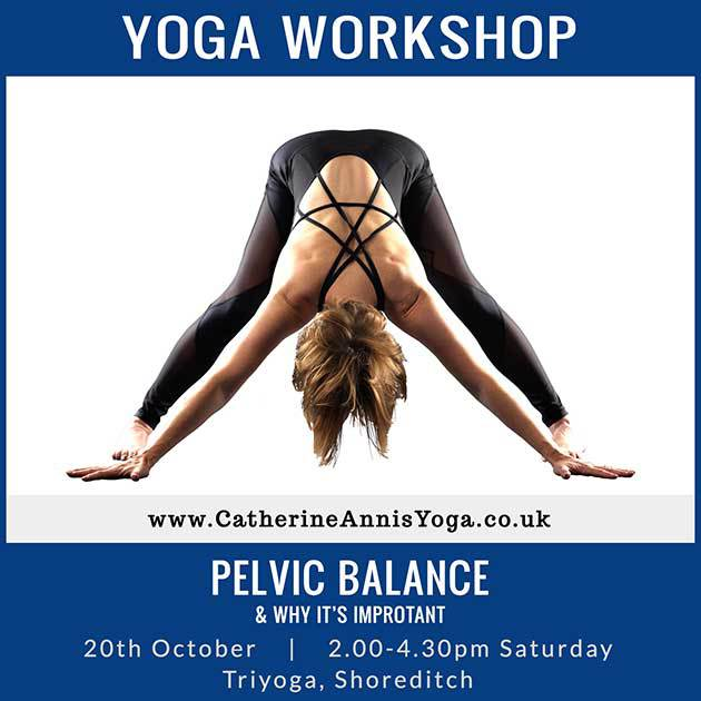 Triyoga, Shoreditch, Workshop, London, Pelvic, Balance, Scaravelli, Catherine, Annis, October, 2018