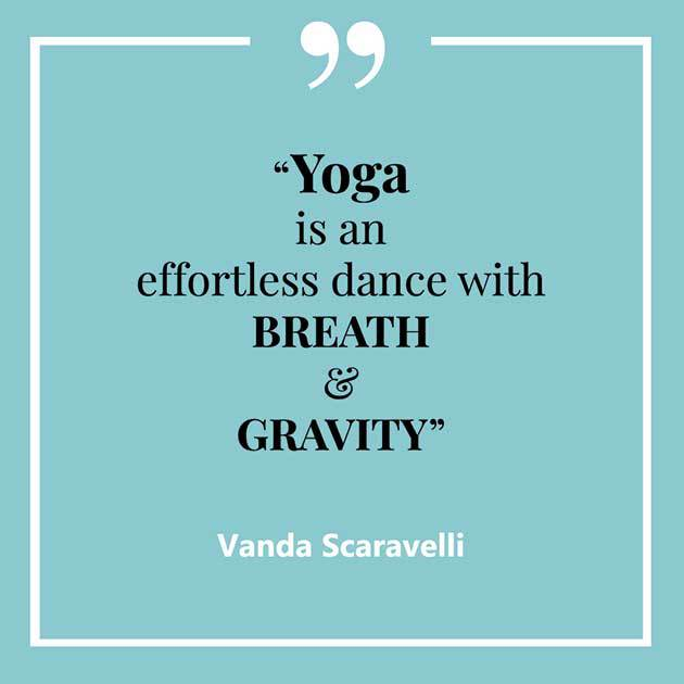 Vanda, Scaravelli, Yoga, Quote, Dance, Breath, Gravity
