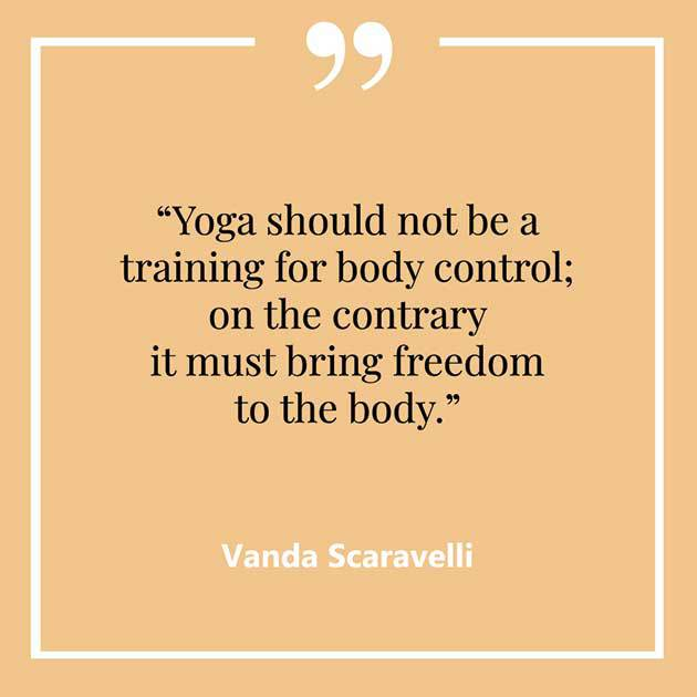 Vanda, Scaravelli, Yoga, Quote, Freedom, Body, Control, Training