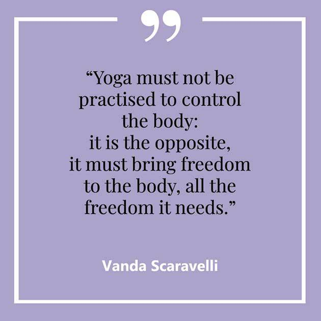 Vanda, Scaravelli, Yoga, Quote, Freedom, Control, Body