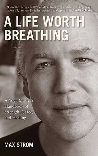 Max Strom, A life Worth Breathing, book