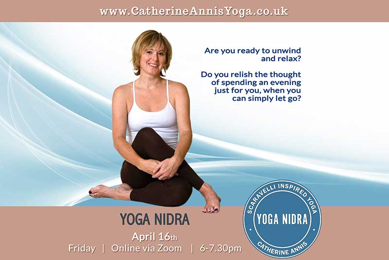 Scaravelli Inspired, Yoga Nidra, Meditation, Catherine Annis, online zoom