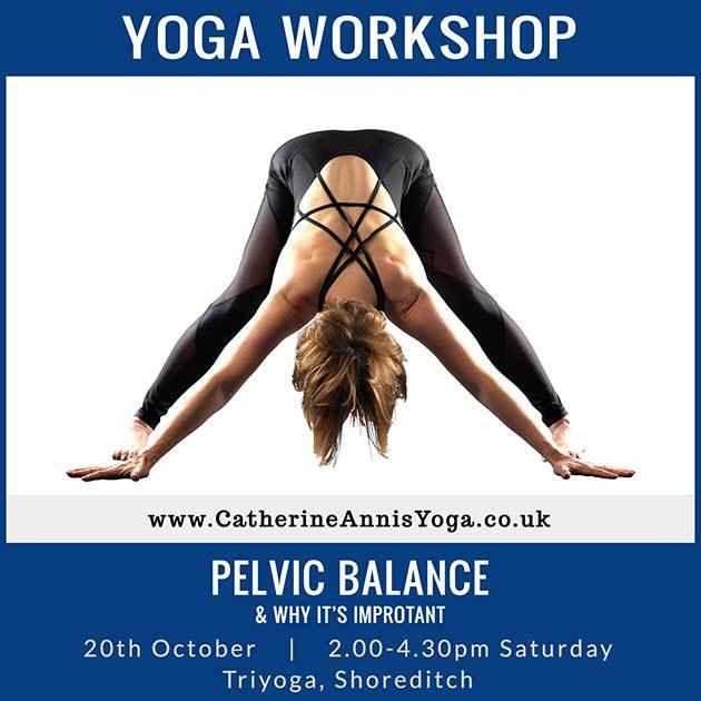 Triyoga, Shoreditch, Workshop, London, Pelvic, Balance, Scaravelli, Catherine, Annis, October, 2018